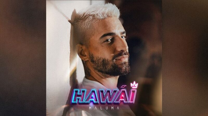 "maluma con nuevo single ""Hawaii"""
