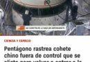 CHINA perdió un cohete y se estrellará en Latinoamérica